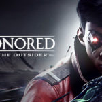 How To Install Dishonored Death Of The Outsider Game Without Errors