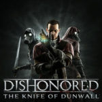 How To Install Dishonored The Knife Of Dunwall Game Without Errors
