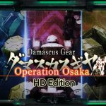 How To Install Damascus Gear Operation Osaka HD Edition Game Without Errors