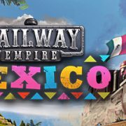 How To Install Railway Empire Mexico Game Without Errors