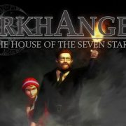 How To Install Arkhangel The House of the Seven Stars Game Without Errors