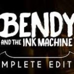 How To Install Bendy and the Ink Machine Complete Edition Game Without Errors