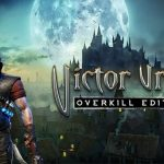 How To Install Victor Vran Overkill Edition Game Without Errors